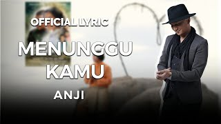 ANJI - MENUNGGU KAMU (OFFICIAL LYRIC VIDEO)