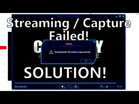 Streaming / Recording Failed This Content Is Copy Protected SOLUTION Avermedia LGP Lite