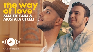 Download Lagu Maher Zain & Mustafa Ceceli - The Way of Love Mp3