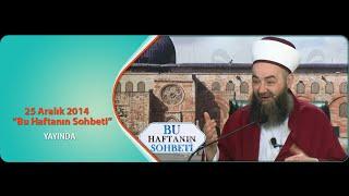Cübbeli Ahmet Hocaefendi 25 Aralık 2014 Ahmet Yesevi Derneği Sohbeti