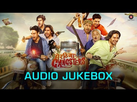 Meeruthiya Gangsters Audio Jukebox - Jaideep Ahlaw