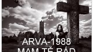 Video ARVA - MÁM TĚ RÁD