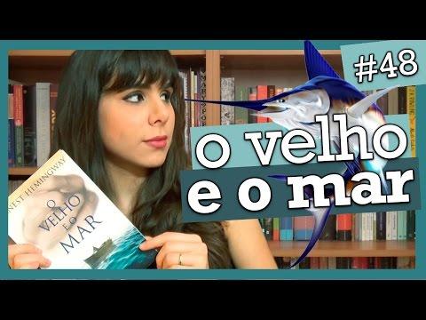 O VELHO E O MAR, DE ERNEST HEMINGWAY (#36)