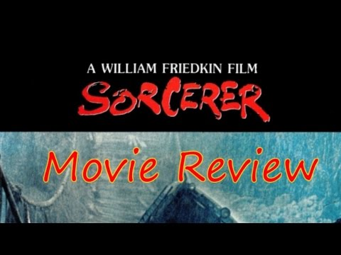 SORCERER - Movie Review (Lost Cinema Series, Ep. 02)