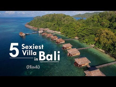 5 Sexiest Villas/Resorts For Your Next Trip To Bali | Hindi Video