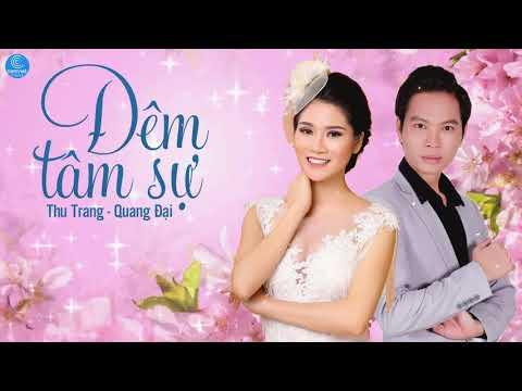 Đêm Tâm Sự - Thu Trang ft Quang Đại full MP3