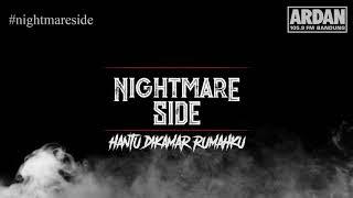 Video HANTU DIKAMAR RUMAHKU (NIGHTMARE SIDE OFFICIAL 2018) - ARDAN RADIO MP3, 3GP, MP4, WEBM, AVI, FLV Agustus 2018