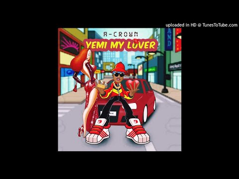 A-CROWN - YEMI MY LOVER Prod (shocker)