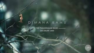 Dimana Kamu [OST DILAN 1990] - The Panasdalam Bank [LYRICS VIDEO]