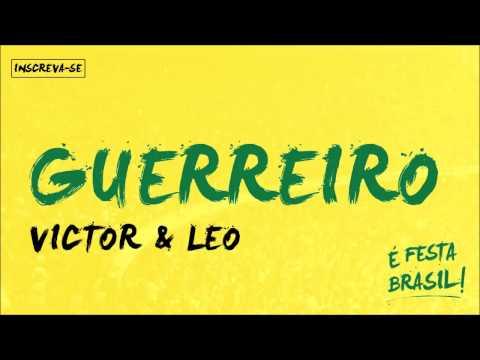 Victor e Leo | Guerreiro (É Festa Brasil) (видео)