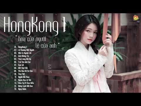 HongKong 1 ♫ Lỡ Thương Một Người ♫ Cạn Lời | LK Nhạc Trẻ Hay Nhất | Nhạc Buồn Gây Nghiện 2018 - Thời lượng: 1:59:15.