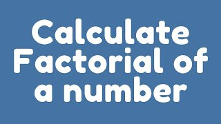 Download Lagu How to calculate Factorial of a number using for loop Mp3