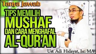 Video Tips Memilih Mushaf dan Menghafal Alquran - Ust Adi Hidayat, Lc. MA MP3, 3GP, MP4, WEBM, AVI, FLV Januari 2018
