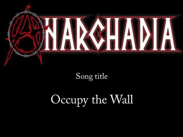 Anarchadia – Occupy the Wall