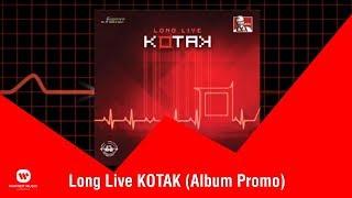KOTAK - Long Live Kotak ( Official Promotional Album )