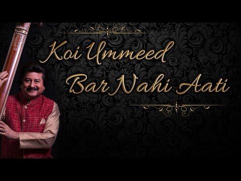 Video Koi Ummeed Bar Nahi Aati l Khamoshi Ki Aawaz | Pankaj Udhas | World Music, Ghazal | ArtistAloud download in MP3, 3GP, MP4, WEBM, AVI, FLV January 2017