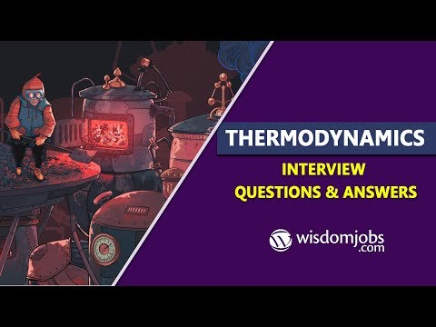 Top 20 Thermodynamics Interview Questions And Answers 2019 | Wisdom Jobs