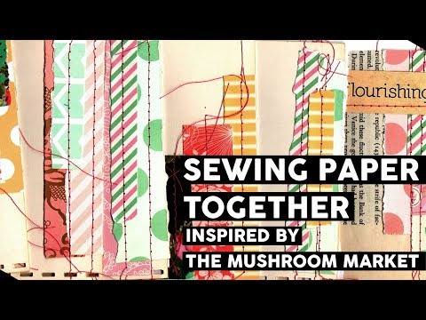 Sewing Paper Together inspired by The Mushroom Market