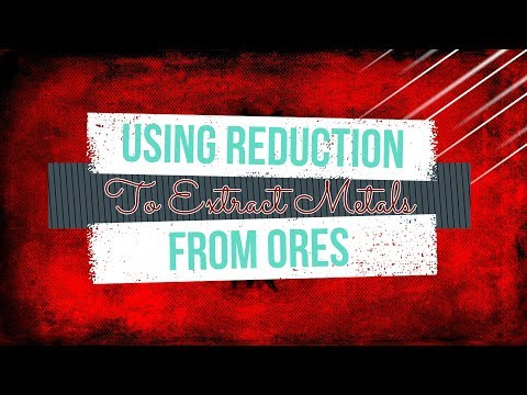 Using Reduction to Extract Metals