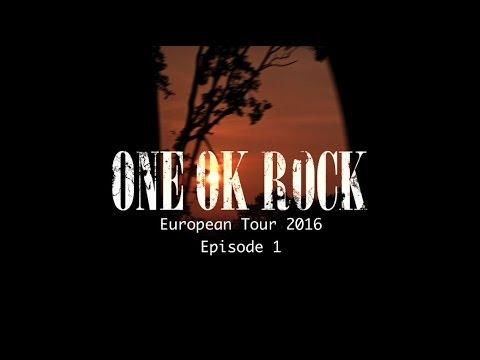 ONE OK ROCK European Tour 2016 -Episode 1-