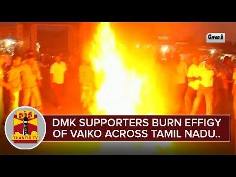 DMK-Supporters-burns-Effigy-of-Vaiko-across-Tamil-Nadu-Thanthi-TV