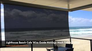 Lighthouse Beach Cafe Wire Guide Awning Mesh Fabric Ballina