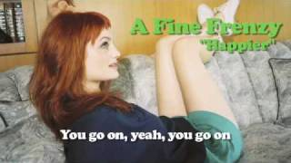A Fine Frenzy - Happier (Lyrics Video)