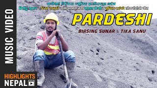 Pardeshi - Birsing Sunar & Tika Sanu