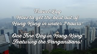How to get the best out of HK in under 7  hours? One Fine Day in HK! (Taglish)