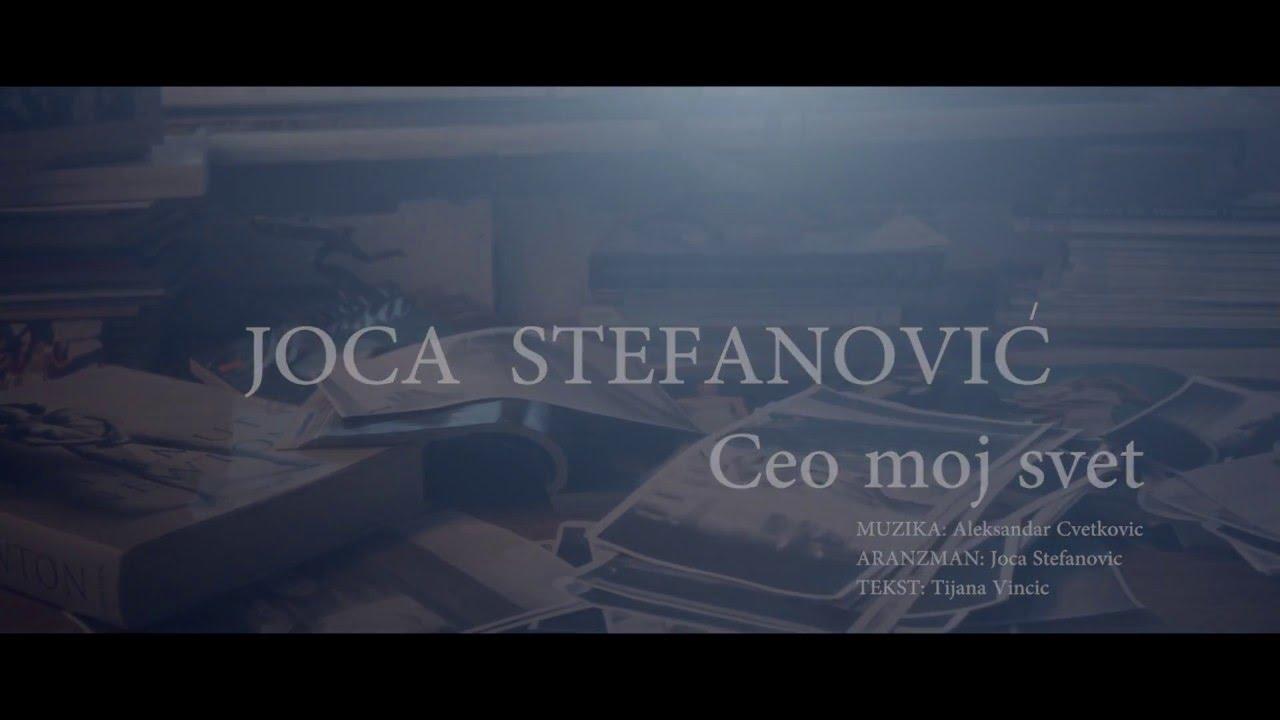 Ti si ceo moj svet – Joca Stefanović