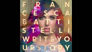 <b>Francesca Battistelli</b>  Write Your Story Official Audio