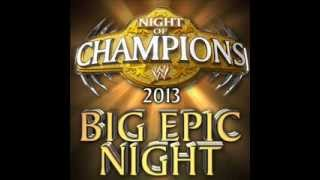WWE: Big Epic Night (Official PPV Theme Song - Night of Champions) By Jim Johnston