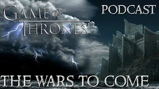 Game of Thrones Season 7 The Wars to come Podcast! Game of Thrones Season 7 is here Episode 1 is behind us and Episode 2...