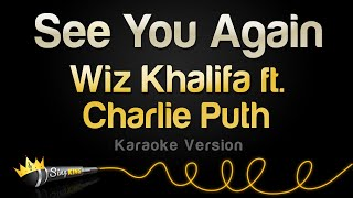 Wiz Khalifa ft. Charlie Puth - See You Again from 'Furious 7' (Karaoke Version)