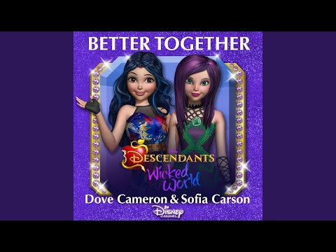 """Better Together (From """"Descendants: Wicked World"""")"""