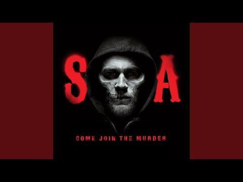 Come Join the Murder (From Sons of Anarchy)