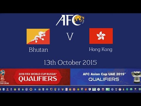 Bhutan vs Hong Kong: 2018 FIFA WC Russia & AFC Asian Cup UAE 2019 (Qly RD 2)