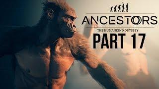 ANCESTORS THE HUMANKIND ODYSSEY Gameplay Walkthrough Part 17 - ALWAYS WALKING & Ardipithecus Ramidus