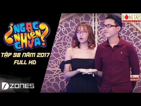 Ngạc Nhiên Chưa 2017 Tập 98 16/08/2017 Lê Nhân - Phan Linh