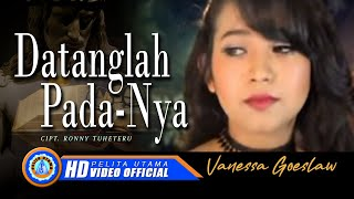 Vanessa Goeslaw - DATANGLAH PADANYA