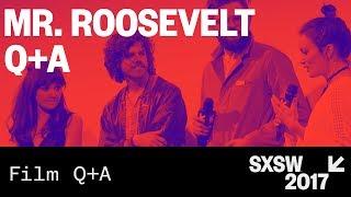 Nonton Mr. Roosevelt Q&A - SXSW 2017 Film Subtitle Indonesia Streaming Movie Download