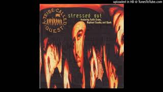 A Tribe Called Quest -  Stressed Out (Raphael Saadiq's Remix) feat. Faith Evans HQ