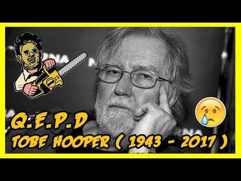 Muere a los 74 años el director Tobe Hooper (Creador de Leatherface y La Masacre de Texas)