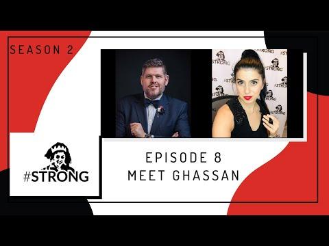 Season 2 #STRONG  Episode 8 - Meet Ghassan