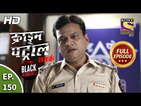 Crime Patrol Satark Season 2 - Ep 150 - Full Episode - 10th February, 2020