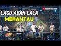 Download Lagu LAGU SPECIAL SODARA 2 MERANTAU KARYA ABAH LALA MG 86 PRO Mp3 Free