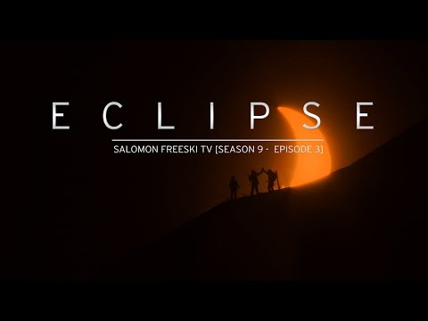 Eclipse - Salomon Freeski TV S9 E03 - ©Salomon Freeski TV