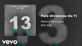 Remmy Valenzuela - Para Olvidarme De Ti (Audio)