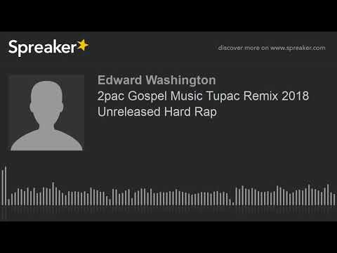 2pac Gospel Music Tupac Remix 2018 Unreleased Hard Rap (made with Spreaker)