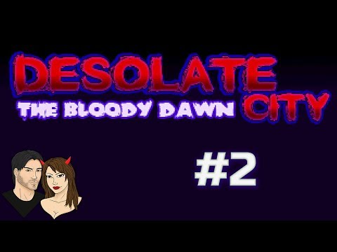 Desolate City: The Bloody Dawn - Parte 2 (Let's Play)